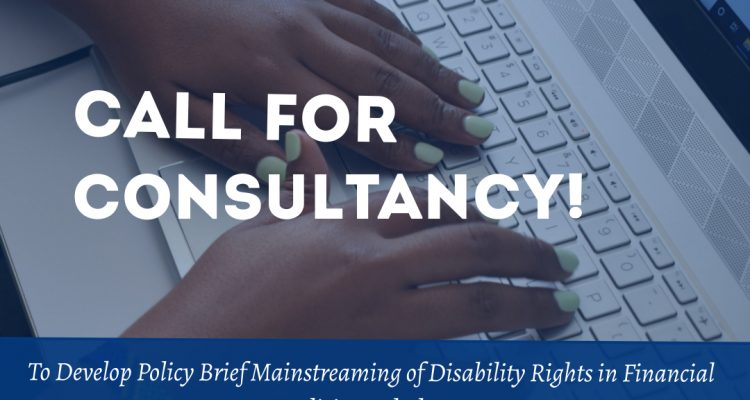 Terms Of Reference (ToR) For A Consultancy On The Development Of Policy Brief Mainstreaming Of Disability Rights In Financial Policies And Plan.